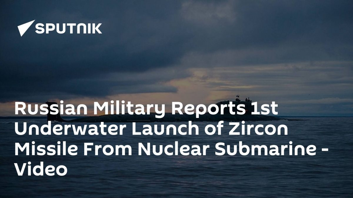 Russian Military Reports 1st Underwater Launch of Zircon Missile From Nuclear Submarine – Video [Video]
