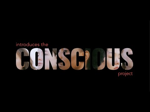 Channel Factory presents The Conscious Project [Video]