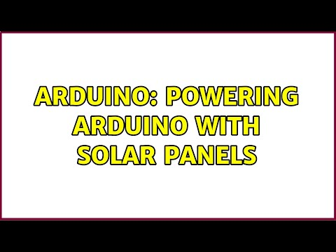 Arduino: Powering Arduino with Solar Panels (2 Solutions!!) [Video]