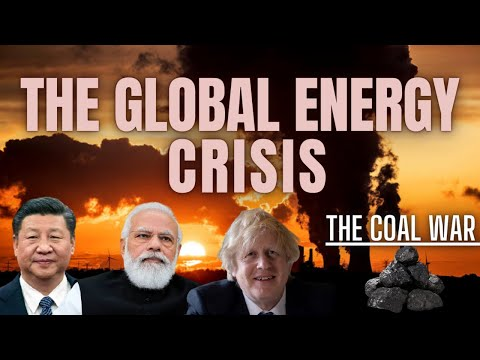 The Global Energy Crisis explained|| Coal Shortage|| How will this have an impact on us? [Video]